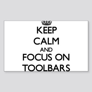 Keep Calm by focusing on Toolbars Sticker