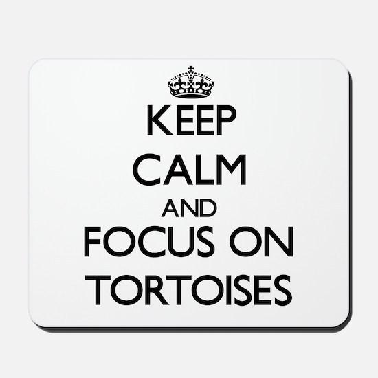 Keep Calm by focusing on Tortoises Mousepad