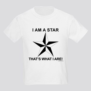 I am a star. That's what I are Kids Light T-Shirt