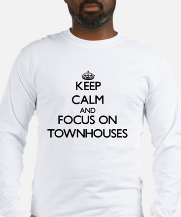 Keep Calm by focusing on Townh Long Sleeve T-Shirt