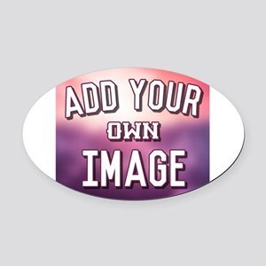Add Your Own Image Oval Car Magnet