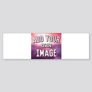 Add Your Own Image Bumper Sticker