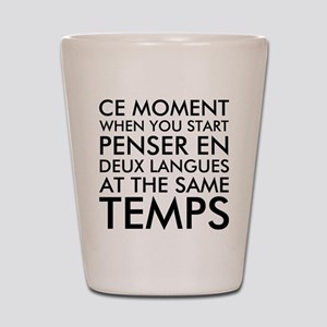 Thinking in French and English Shot Glass