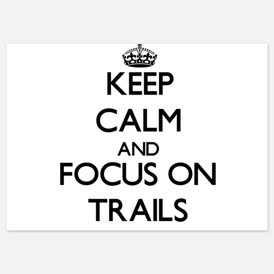 Keep Calm by focusing on Trails Invitations