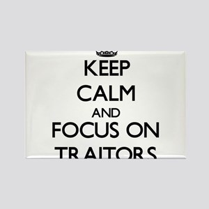 Keep Calm by focusing on Traitors Magnets