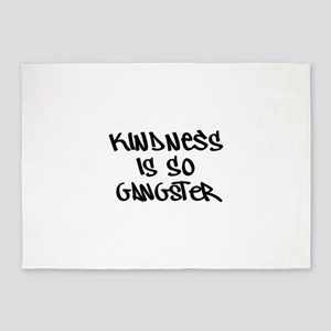 Kindness Is So Gangster 5'x7'Area Rug
