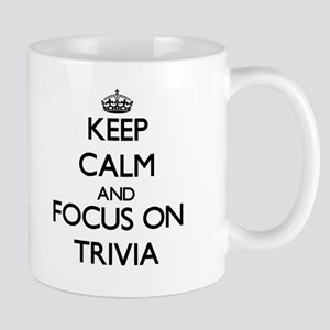 Keep Calm by focusing on Trivia Mugs