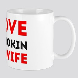 I Love My Smokin Hot Wife Mug