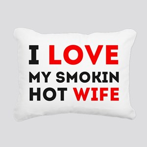 I Love My Smokin Hot Wif Rectangular Canvas Pillow