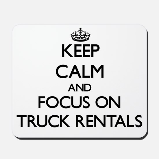 Keep Calm by focusing on Truck Rentals Mousepad