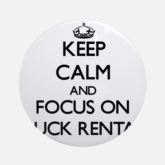 Keep Calm by focusing on Truck Re Ornament (Round)