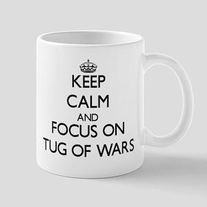 Keep Calm by focusing on Tug Of Wars Mugs