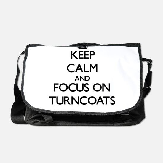 Keep Calm by focusing on Turncoats Messenger Bag