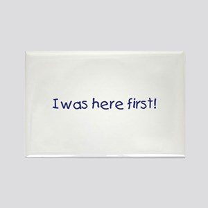 I was here first Rectangle Magnet