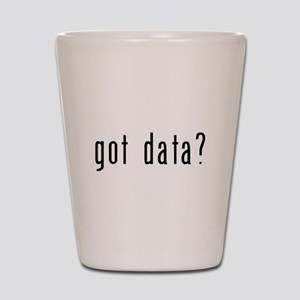 got data black Shot Glass