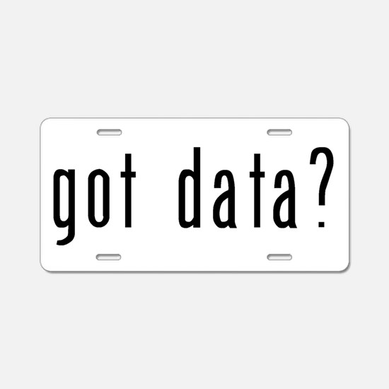 got data black.psd Aluminum License Plate