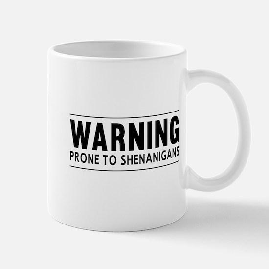 Warning Prone To Shenanigans Mugs