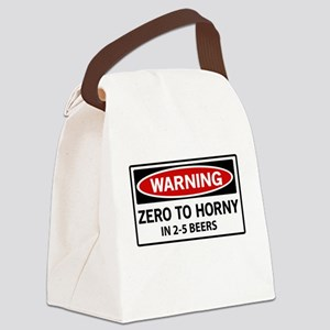 Warning Zero To Horny In 2-5 Beers Canvas Lunch Ba