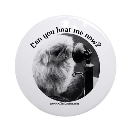 Can you hear me now? Ornament (Round)
