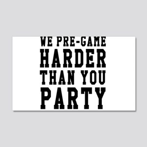 We Pre-game Harder Than You Party Wall Decal