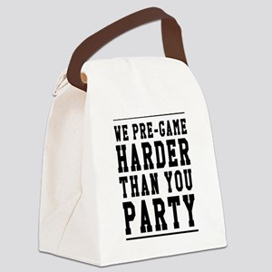 We Pre-game Harder Than You Party Canvas Lunch Bag