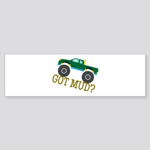 Got Mud? Bumper Sticker