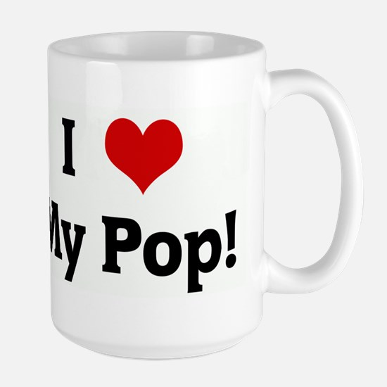 I Love My Pop! Mugs