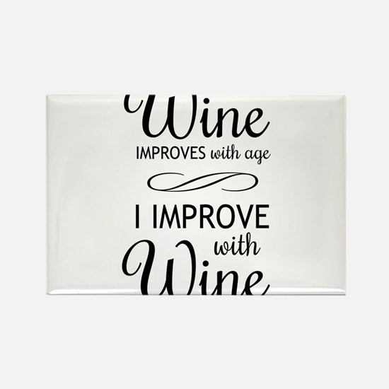 Wine Improves with age I improve with Wine Magnets
