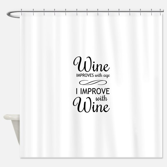 Wine Improves with age I improve with Wine Shower