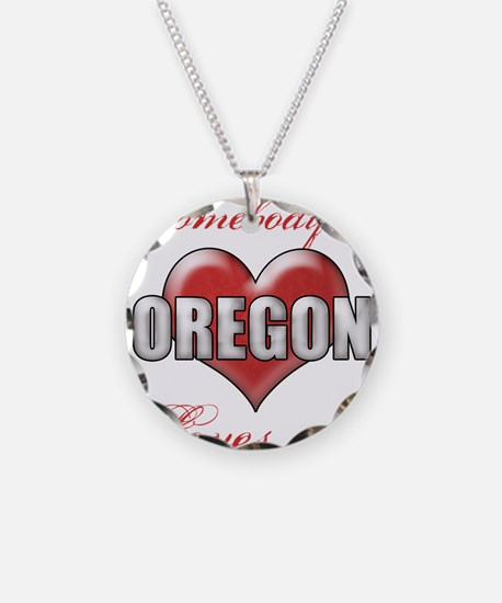Somebody In Oregon Loves Me Necklace
