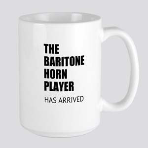 THE BARITONE HORN PLAYER HAS ARRIVED Mugs