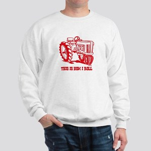This Is How I Roll Tractor RED Sweatshirt