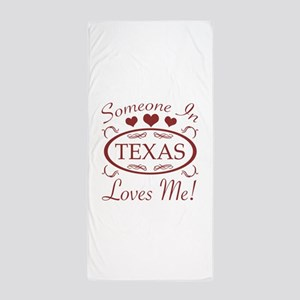 Somebody In Texas Loves Me Beach Towel