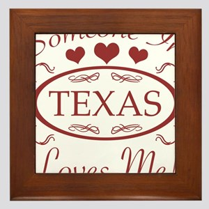 Somebody In Texas Loves Me Framed Tile
