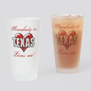 Somebody In Texas Loves Me Drinking Glass