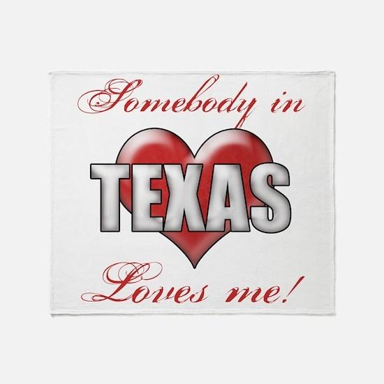 Somebody In Texas Loves Me Throw Blanket