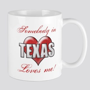 Somebody In Texas Loves Me Mugs