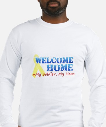 Welcome Home- My Soldier My H Long Sleeve T-Shirt