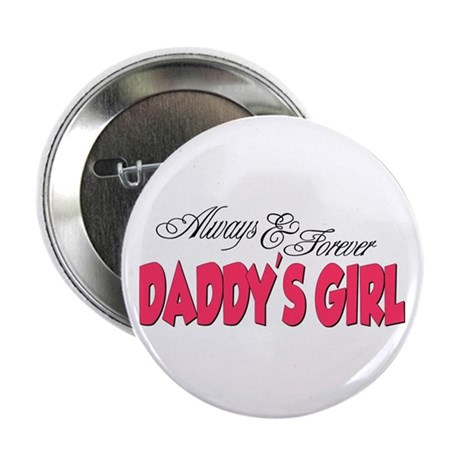 """Always & Forever Daddy's Girl 2.25"""" Button"""