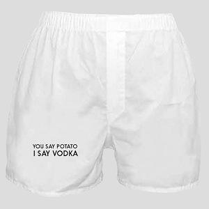 You say potato I say vodka Boxer Shorts