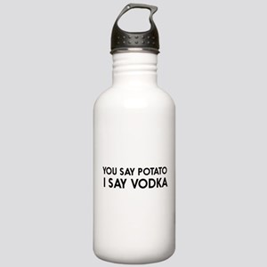 You say potato I say vodka Water Bottle