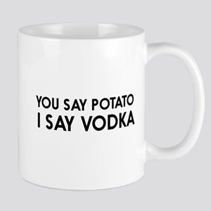 You say potato I say vodka Mugs