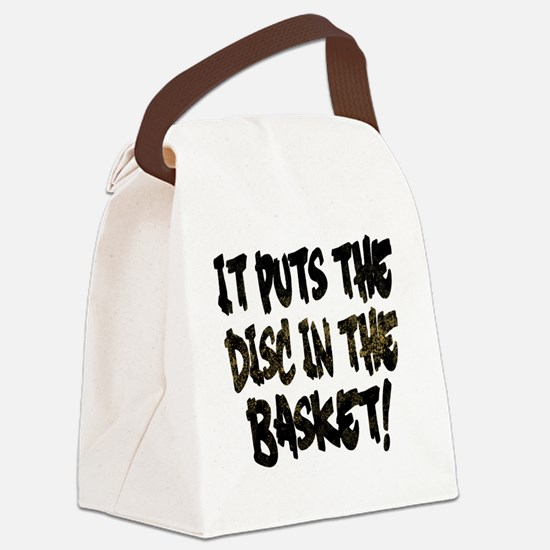 It Puts the Disc in the Basket Canvas Lunch Bag