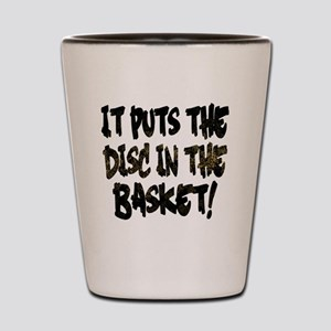 It Puts the Disc in the Basket Shot Glass