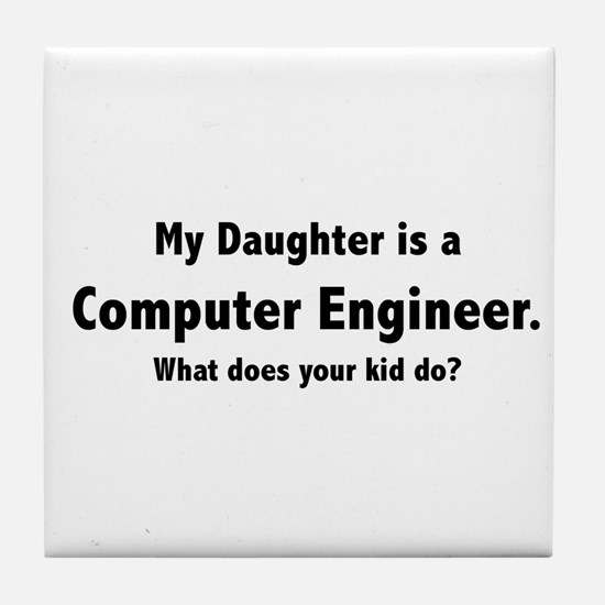 Computer Engineer Daughter Tile Coaster