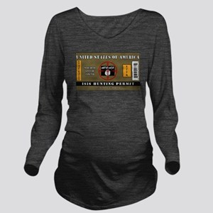 ISIS Hunting Permit Long Sleeve Maternity T-Shirt