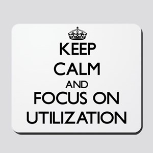 Keep Calm by focusing on Utilization Mousepad