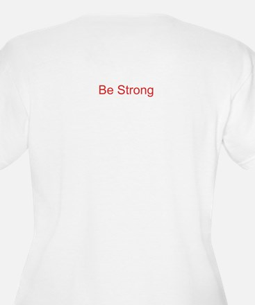 """""""Be Strong"""" T-Shirt"""