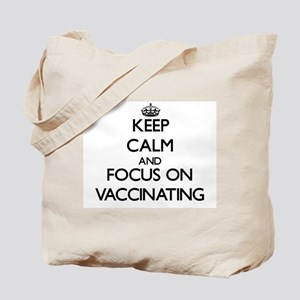 Keep Calm by focusing on Vaccinating Tote Bag
