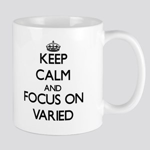 Keep Calm by focusing on Varied Mugs